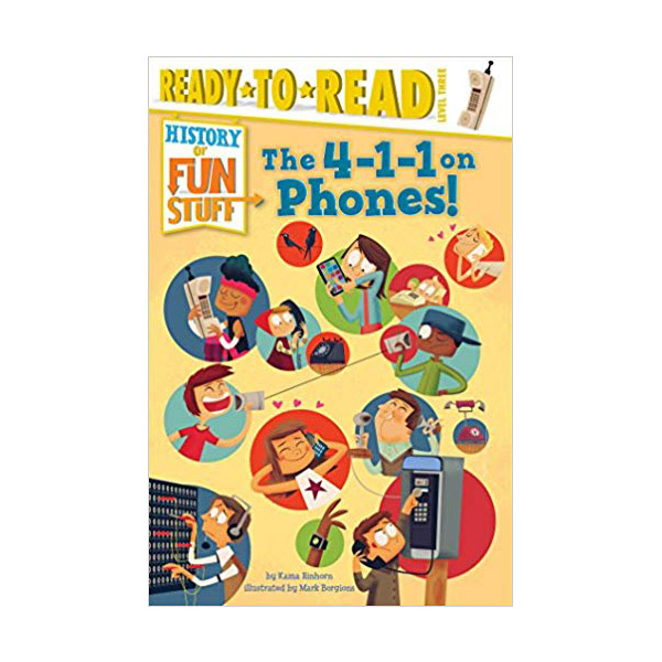 RL 5.7 : Ready-to-Read Level 3 : History of Fun Stuff : The 4-1-1 on Phones! (Paperback)