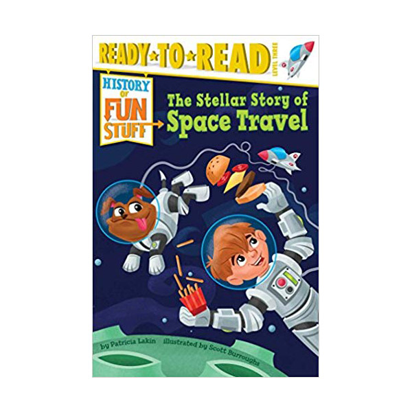 RL 5.7 : Ready-to-Read Level 3 : History of Fun Stuff : The Stellar Story of Space Travel (Paperback)