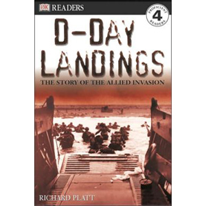 RL 6.4 : DK Readers Level 4 : D-Day Landings: The Story of the Allied Invasion (Paperback)