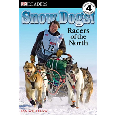 RL 6.5 : DK Readers Level 4: Snow Dogs!: Racers of the North (Paperback)
