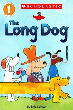 Scholastic Reader Level 1 : The Long Dog (Paperback)