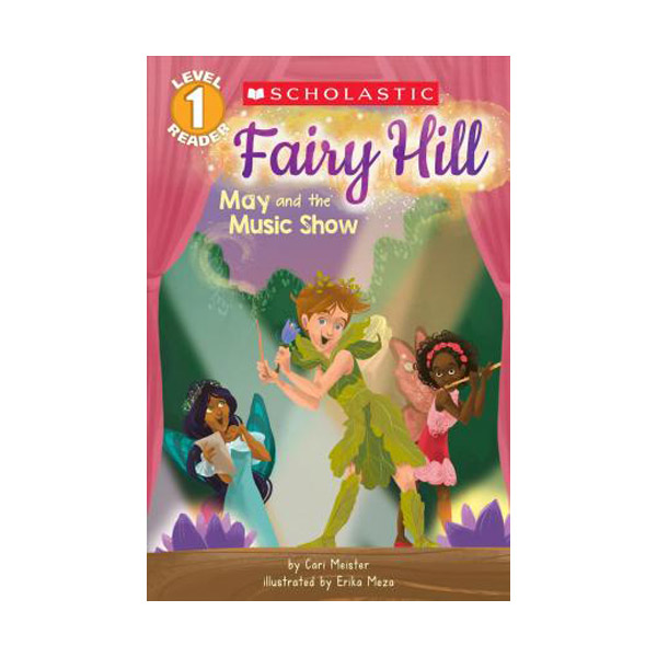 Scholastic Reader Level 1: Fairy Hill : May and the Music Show (Paperback)