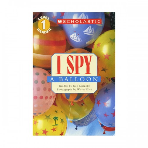 Scholastic Reader Level 1: I Spy A Balloon (Paperback)