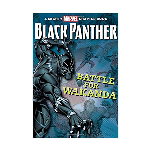RL 4.6 : Black Panther : The Battle for Wakanda : A Mighty Marvel Chapter Book (Paperback)