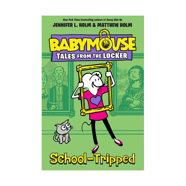 Babymouse : Tales from the Locker #03 : School-Tripped (Hardcover)