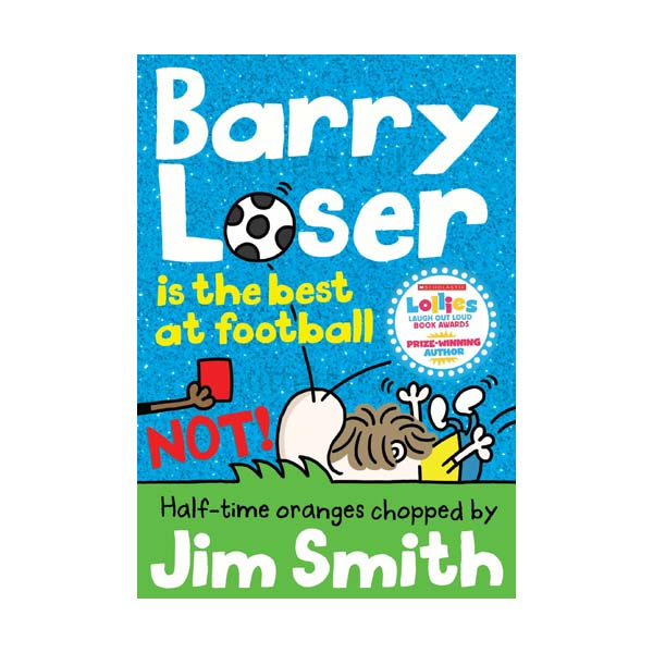 Barry Loser : Barry Loser is the best at football NOT! (Paperback., 영국판)