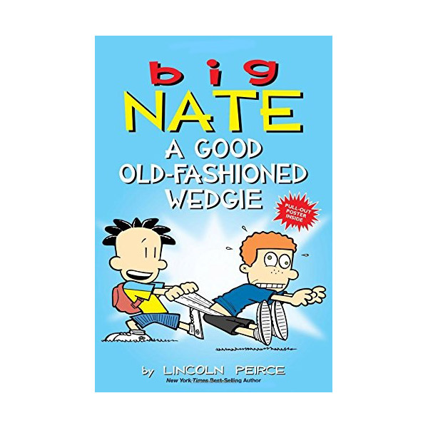 Big Nate : A Good Old-Fashioned Wedgie (Paperback)