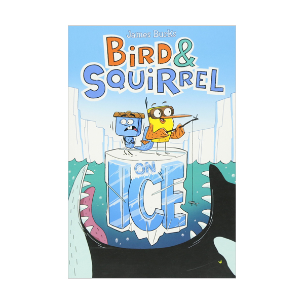 Bird & Squirrel #02 : Bird & Squirrel on Ice (Paperback, 풀컬러)