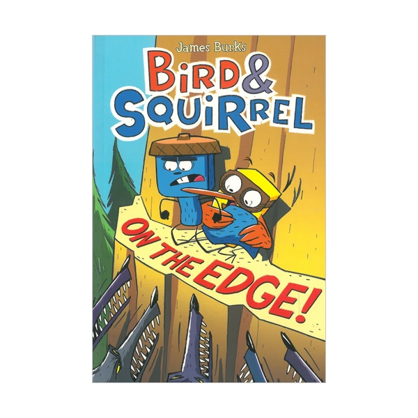 Bird & Squirrel #03 : Bird & Squirrel on the Edge! (Paperback, 풀컬러)