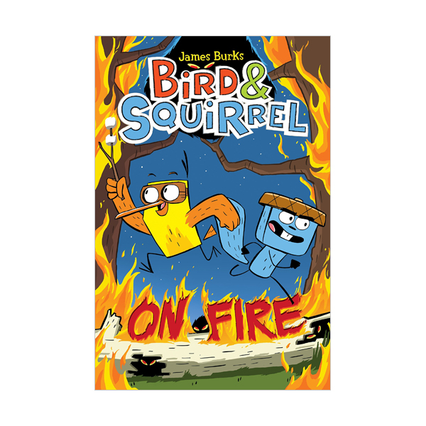 Bird & Squirrel #04 : Bird & Squirrel on Fire (Paperback, 풀컬러)