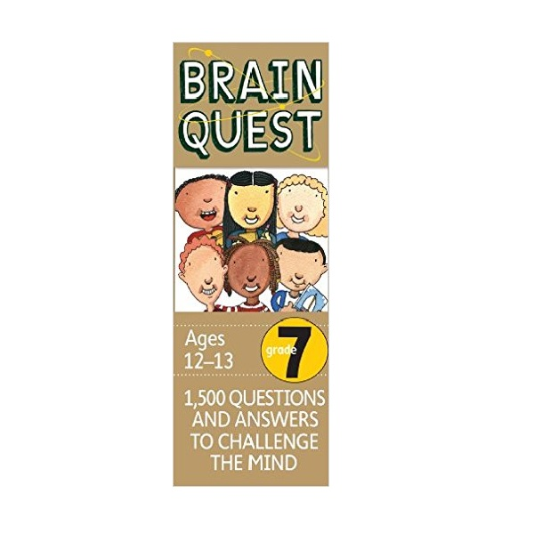 Brain Quest : Grade 7 (12-13Age) : 1500 Questions and Answers to Challenge the Mind (Revised 4th Edition)