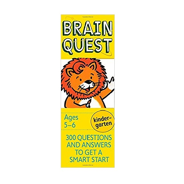 Brain Quest : Kindergarten (5-6Ages) : 300 Questions and Answers to Get a Smart Start (Revised 4th Edition)