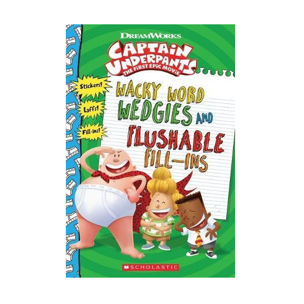 Captain Underpants Movie : Wacky Word Wedgies and Flushable Fill-ins (Paperback)