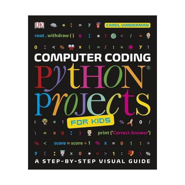 Computer Coding Python Projects for Kids: A Step-by-Step Visual Guide (Paperback)
