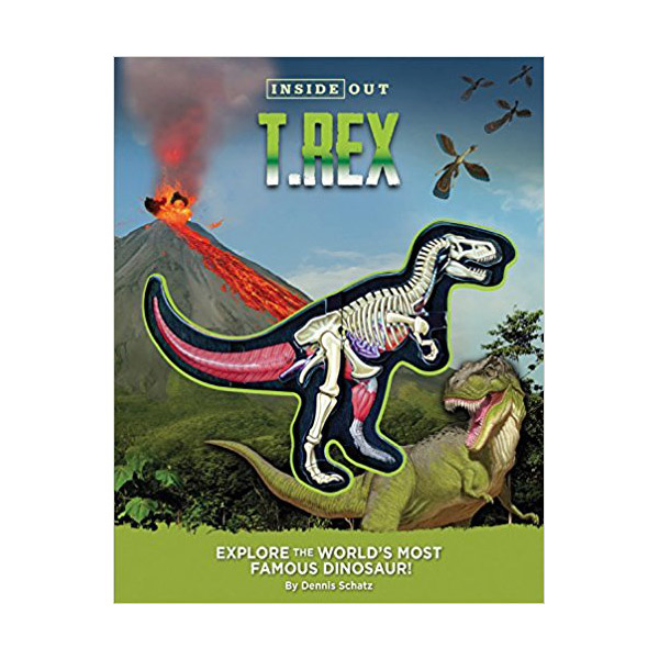 Inside Out T. Rex: Explore the World's Most Famous Dinosaur! (Paperback)