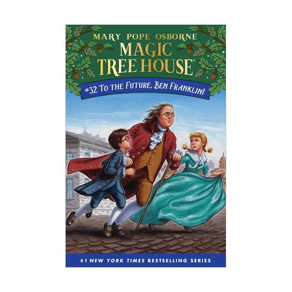 Magic Tree House # 32 : To the Future, Ben Franklin!  (Hardcover)