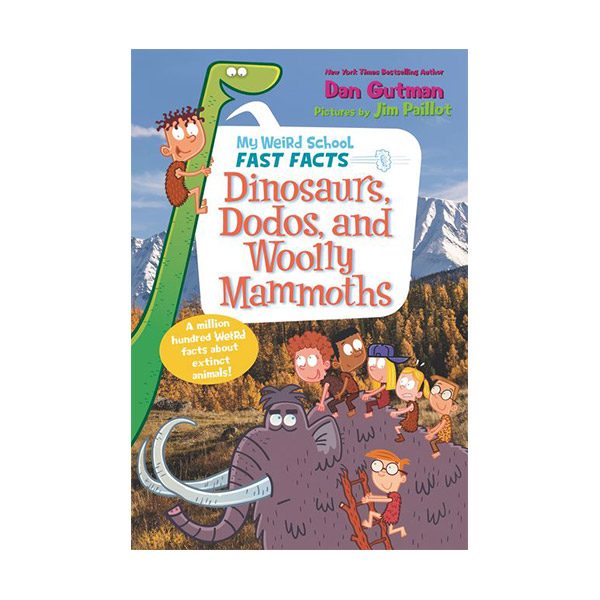 My Weird School Fast Facts : Dinosaurs, Dodos, and Woolly Mammoths (Paperback)