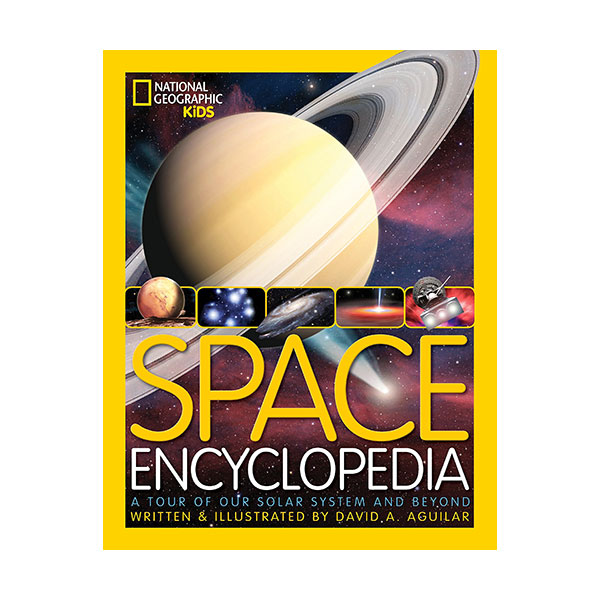 National Geographic Kids : Space Encyclopedia : A Tour of Our Solar System and Beyond (Hardcover)