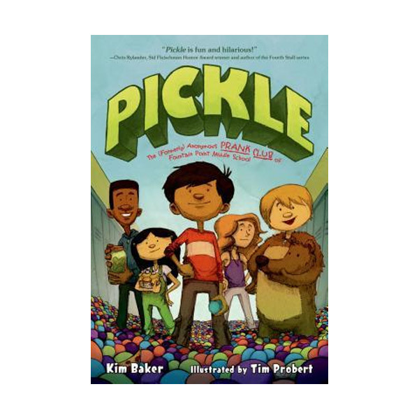 Pickle : The (Formerly) Anonymous Prank Club of Fountain Point Middle School (Paperback)