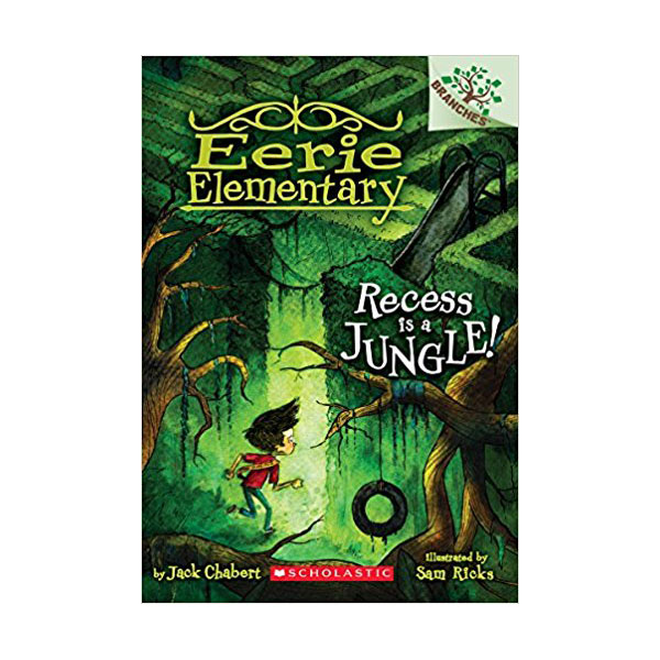 Eerie Elementary #03 : Recess Is a Jungle! : A Branches Book (Paperback)