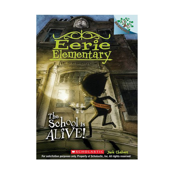 Eerie Elementary #01 : The School is Alive! : A Branches Book (Paperback)