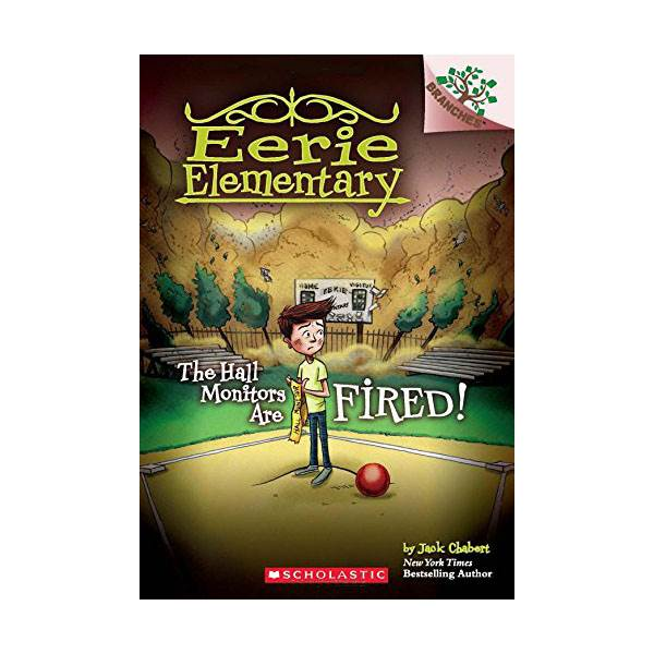 Eerie Elementary #08 : The Hall Monitors Are Fired! A Branches Book (Paperback)