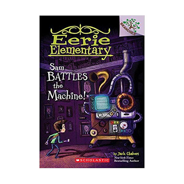 Eerie Elementary #06 : Sam Battles the Machine! : A Branches Book (Paperback)