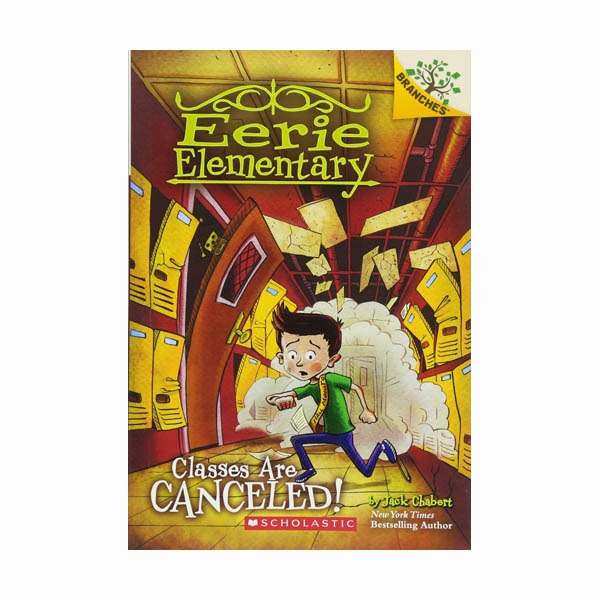 Eerie Elementary #07 : Classes Are Canceled! : A Branches Book (Paperback)