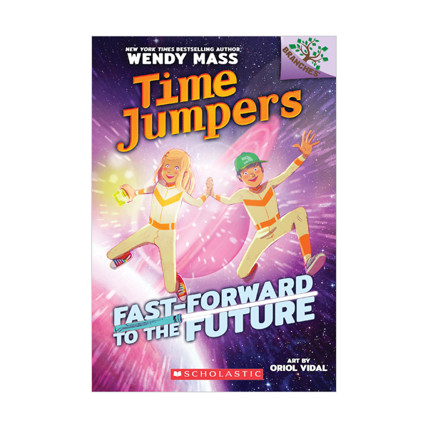 Time Jumpers #03 : Fast-Forward to the Future : A Branches Book (Paperback)
