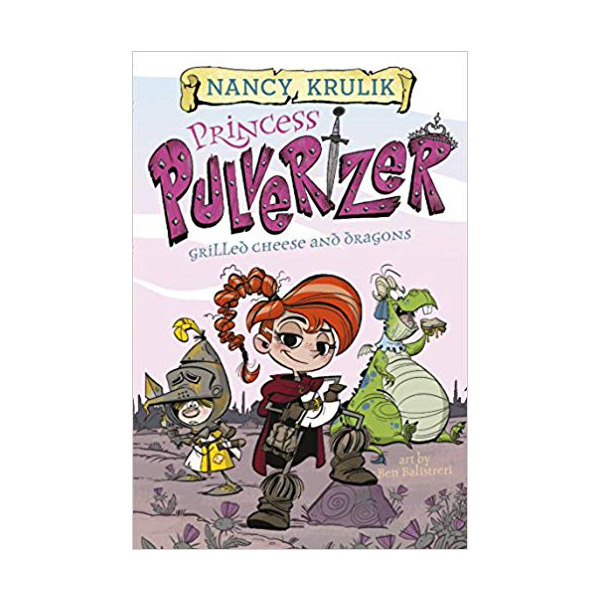 Princess Pulverizer #01 : Grilled Cheese and Dragons (Paperback)