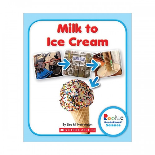 RL 2.2 : Rookie Read About Science : Milk to Ice Cream (Paperback)