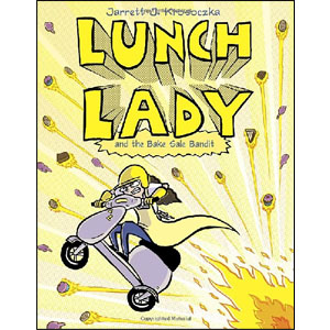 Lunch Lady #05 : Lunch Lady and the Bake Sale Bandit (Paperback)
