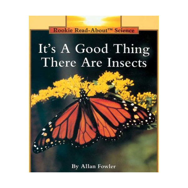 RL 2.3 : Rookie Read About Science : It's a Good Thing There Are Insects (Paperback)