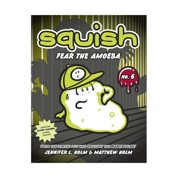 Squish #06 : Fear the Amoeba (Paperback)