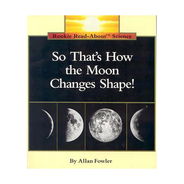 RL 2.5 : Rookie Read About Science : So That's How the Moon Changes Shape! (Paperback)