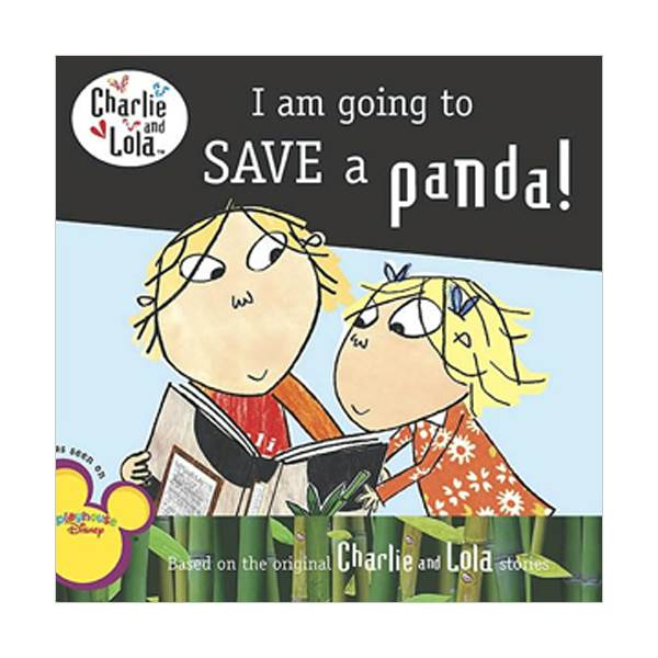 RL 2.7 : I Am Going to Save a Panda! (Charlie and Lola Series)