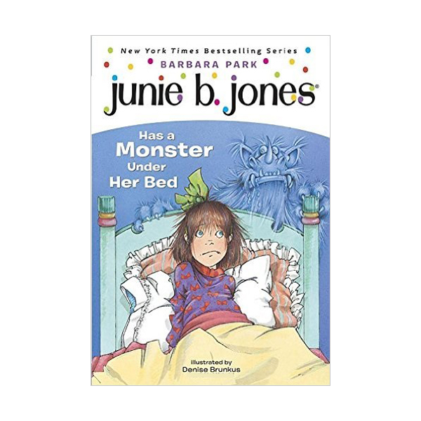 RL 2.7 : Junie B. Jones Series #8 : Junie B. Jones Has a Monster Under Her Bed (Paperback)