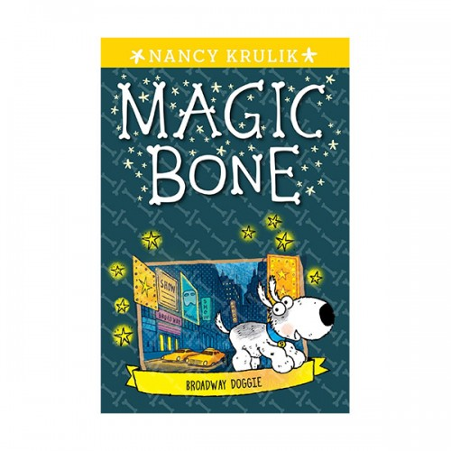Magic Bone #10 : Broadway Doggie (Paperback)