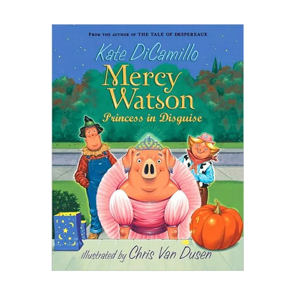 Mercy Watson #04 : Princess in Disguise (Paperback)