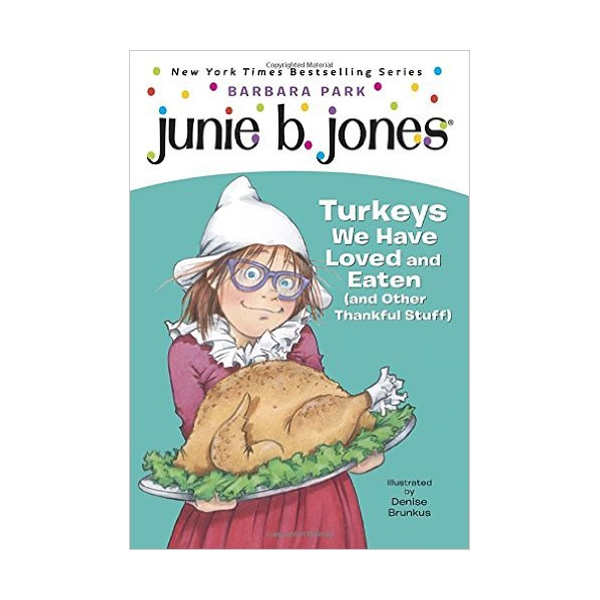 Junie B. Jones Series #28 : Turkeys We Have Loved and Eaten (Paperback)