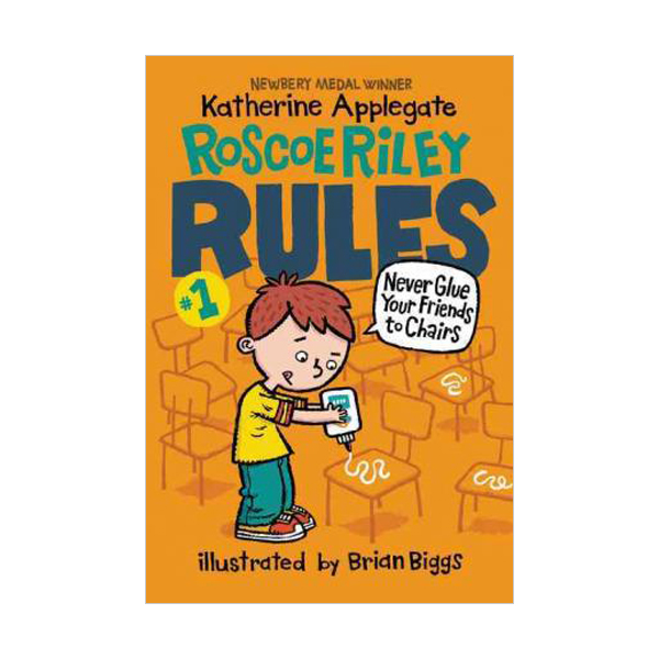 Roscoe Riley Rules #01 : Never Glue Your Friends to Chairs (Paperback)
