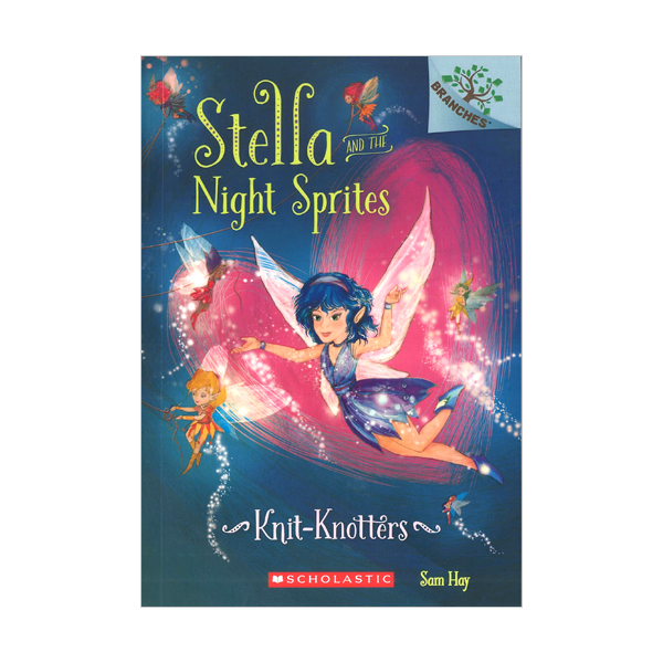 Stella and the Night Sprites #1 : Knit-Knotters (Paperback)