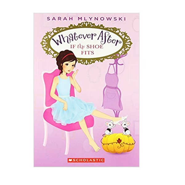RL 2.9 : Whatever After Series #2: If the Shoe Fits (Paperback)