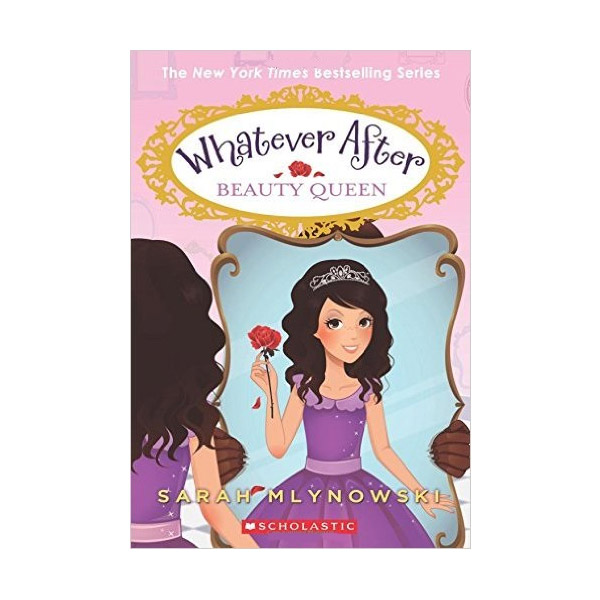 Whatever After #07 : Beauty Queen (Paperback)