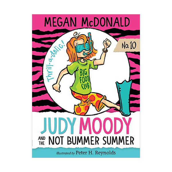주디 무디 #10 : Judy Moody and the Not Bummer Summer (Paperback, 미국판)