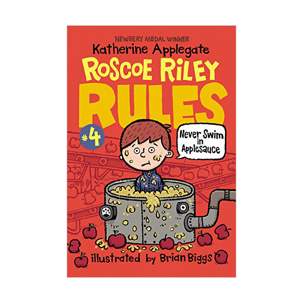 Roscoe Riley Rules #04 : Never Swim in Applesauce (Paperback)