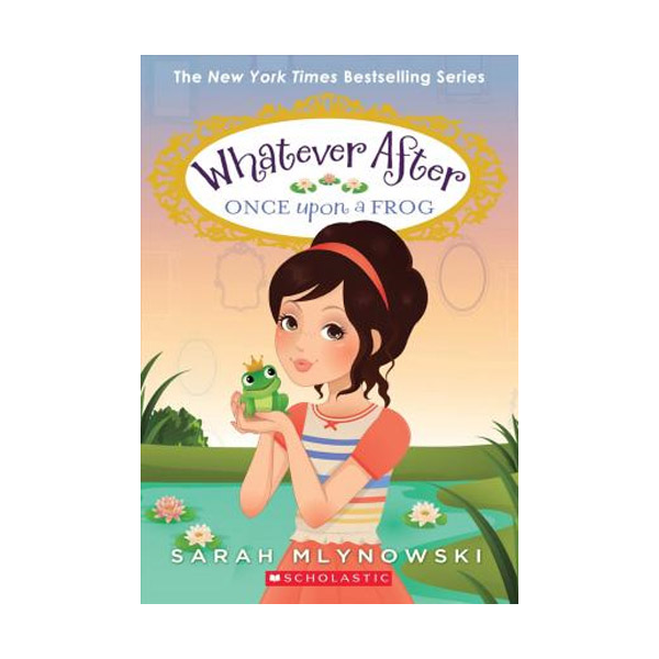 Whatever After #08 : Once Upon a Frog (Paperback)