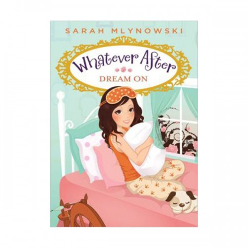 Whatever After #04 : Dream On (Paperback)