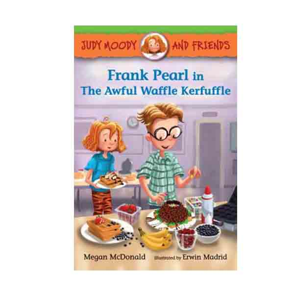 Judy Moody and Friends #04 : Frank Pearl in the Awful Waffle Kerfuffle (Paperback)