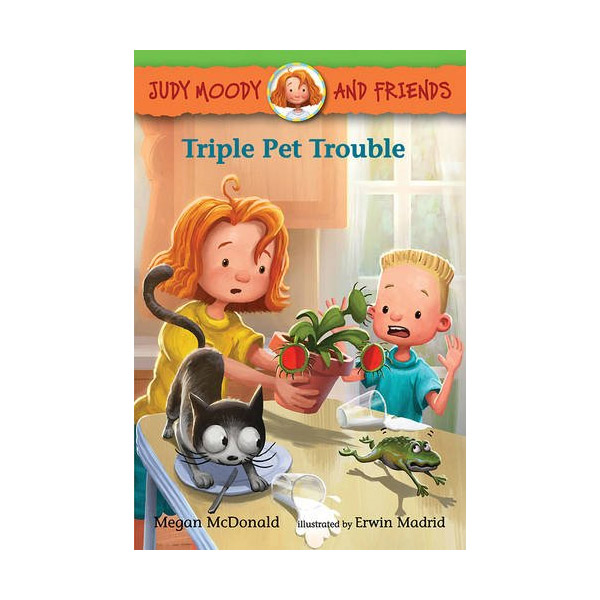 Judy Moody and Friends #06 : Triple Pet Trouble (Paperback)